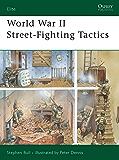 World War II Street-Fighting Tactics (Elite Book 168)