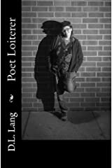 Poet Loiterer: The Poetry of Freedom Kindle Edition