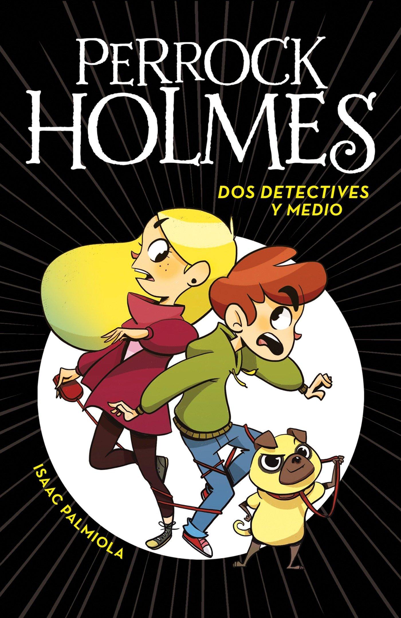 Dos detectives y medio (Serie Perrock Holmes 1): Amazon.es: Isaac Palmiola: Libros