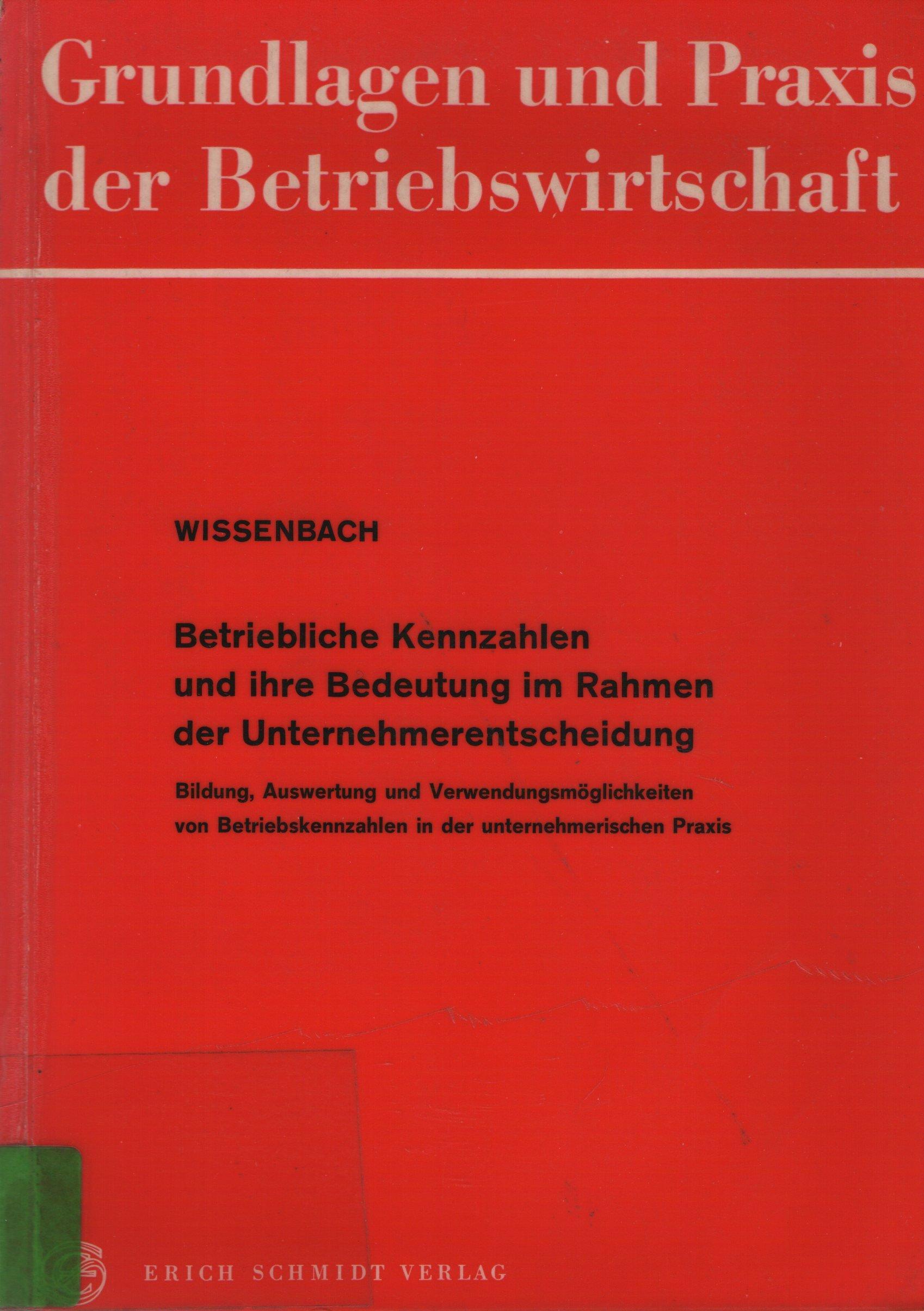 Betriebliche Kennzahlen und ihre Bedeutung im Rahmen der - Heinz ...