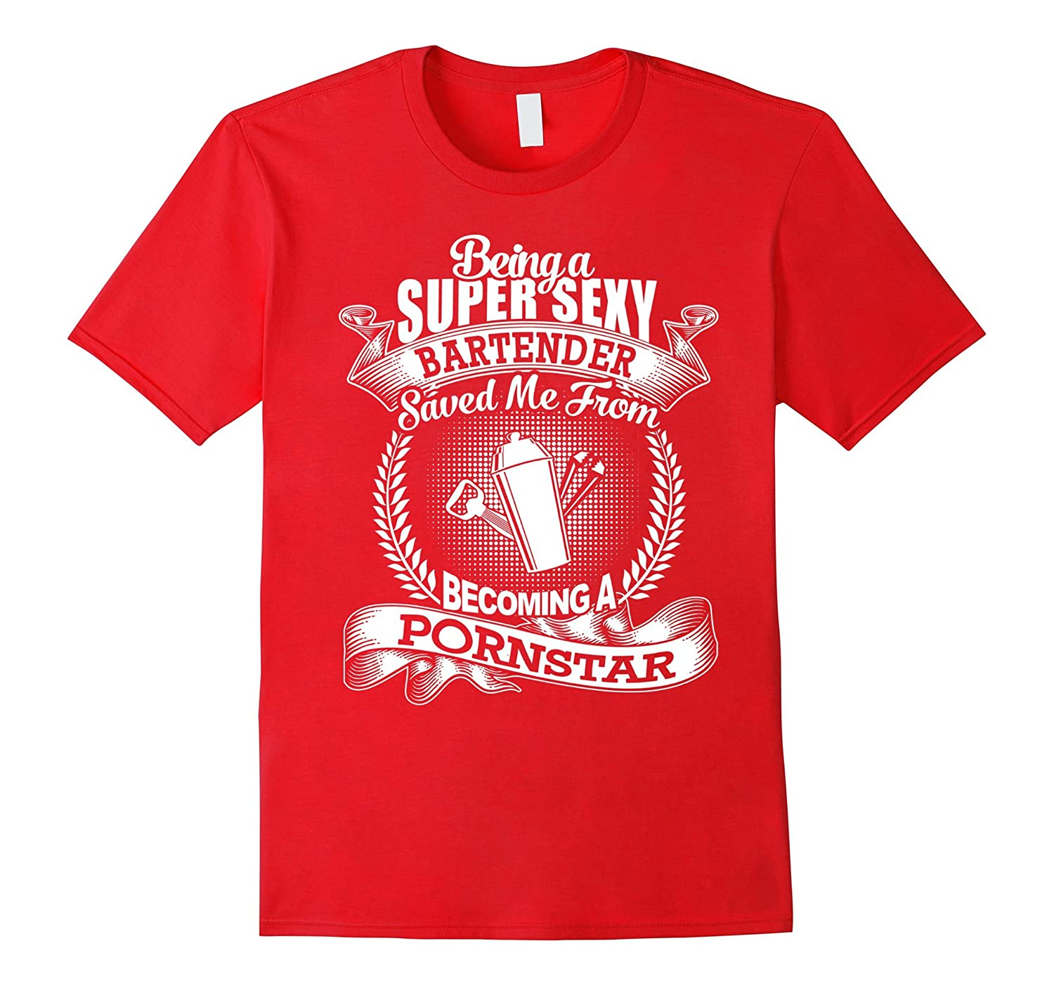 Being A Super Sexy Bartender Women's Shirt-CL