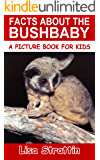Facts About The Bushbaby (A Picture Book For Kids 88)