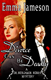 Divorce Can Be Deadly (Dr. Benjamin Bones Mysteries Book 2)