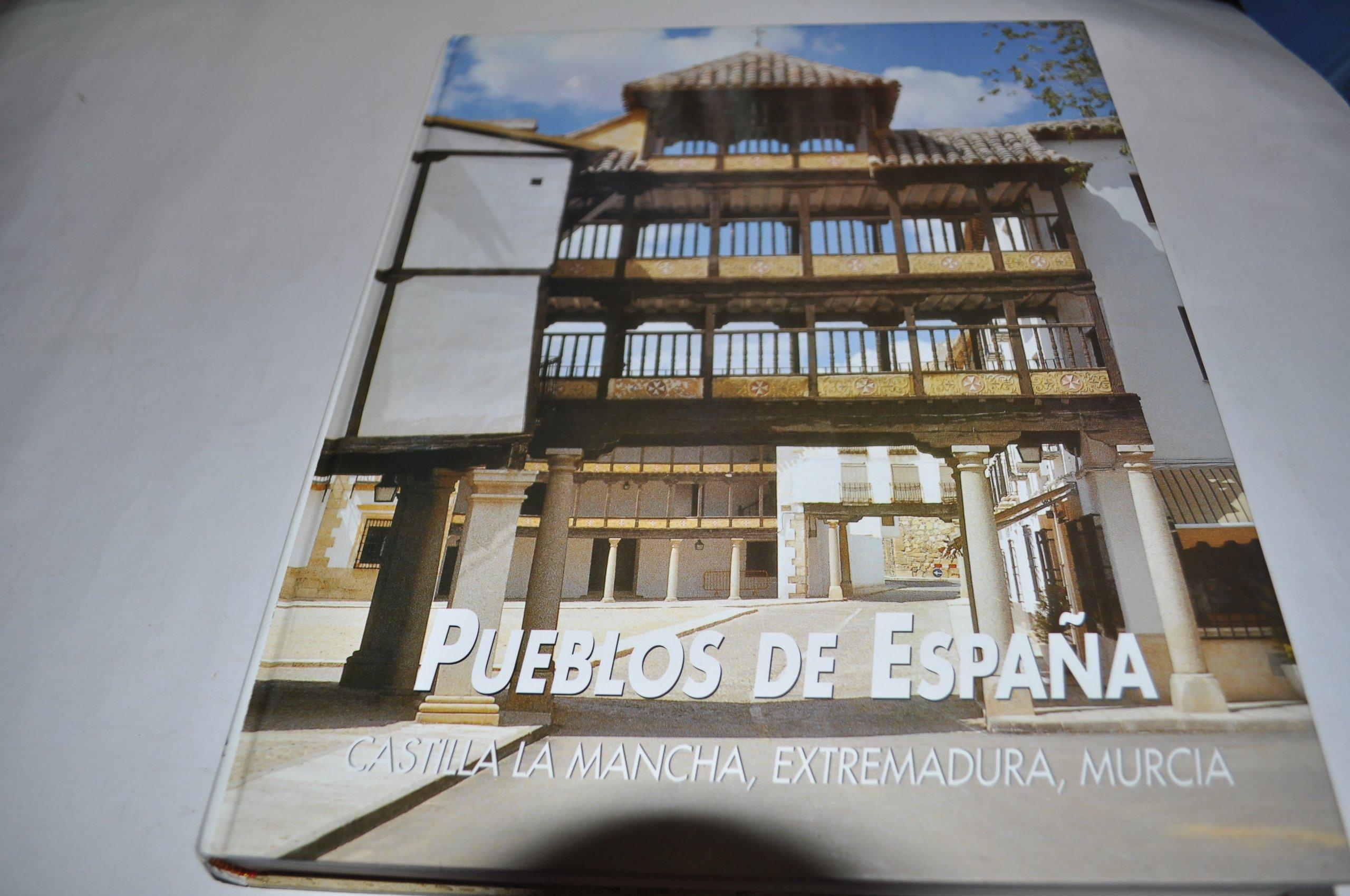 Pueblos de España: Extremadura, Castilla-La Mancha y Murcia: Vol.V ...