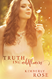 Truth In Wildflowers (Truth Series Book 1)