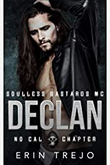 Declan: Soulless Bastards Mc No Cal Book 1 Kindle Edition