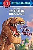 Crash, Boom, Roar! (Disney/Pixar The Good Dinosaur) (Step into Reading)