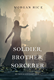 Soldier, Brother, Sorcerer (Of Crowns and Glory—Book 5)