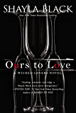 Ours to Love (Wicked Lovers series Book 7)