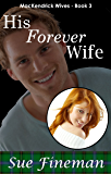His Forever Wife (MacKendrick Wives Book 3)