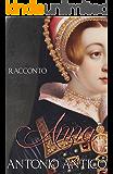 ANNA - La seconda moglie di Enrico VIII