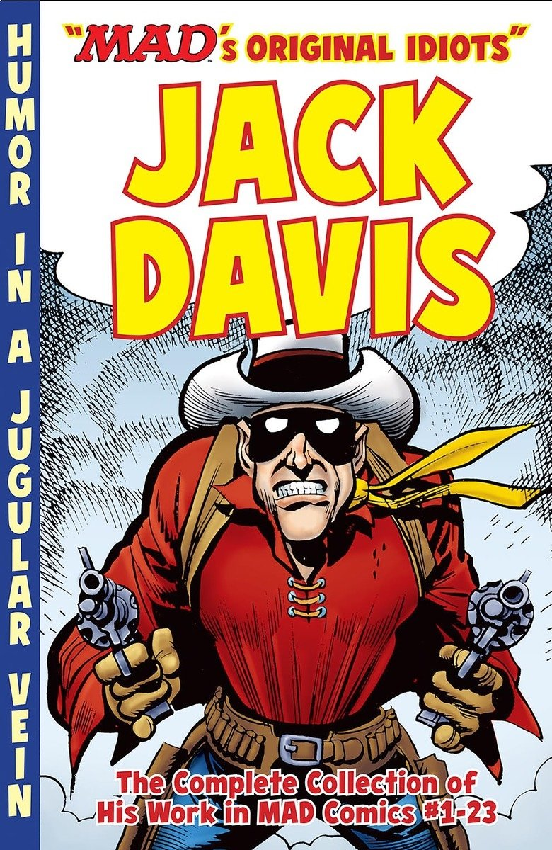 the mad art of jack davis the complete collection of his work from mad comics 1 23 mads original idiots