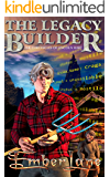 The Legacy Builder (The Chronicles Of Lincoln Hart Book 1)