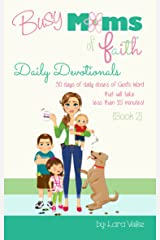 Busy Moms of Faith - Daily Devotionals {Book 2}: {Book 2} (Busy Moms of Faith Daily Devotionals) Kindle Edition