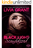Black Light: Scandalized (Black Light Series Book 14)