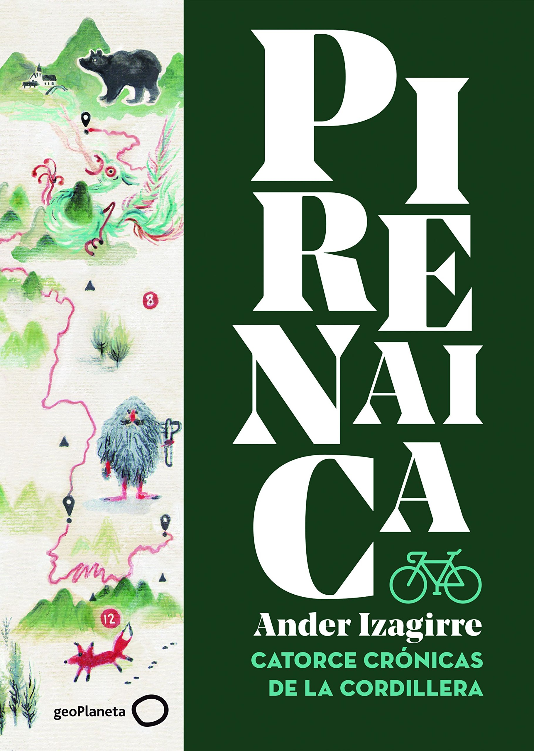 Pirenaica: Catorce crónicas de la cordillera (Ilustrados) Tapa dura – 10 abr 2018 Ander Izagirre Olaizola GeoPlaneta 8408185543 Cycling