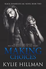 Making Choices (Black Shamrocks MC Book 2) Kindle Edition