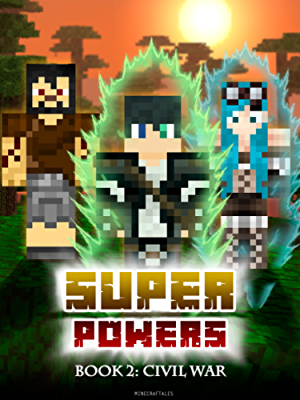 Superpowers: Book 2 - Civil War (Crafty Tales 91)