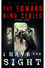 I Have the Sight: A Paranormal Horror Novel (EDWARD KING Book 1) Kindle Edition