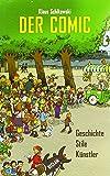 Der Comic: Geschichte, Stile, Künstler (Reclam Taschenbuch)