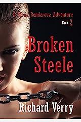 Broken Steele (The Mona Bendarova Adventures Book 2) Kindle Edition