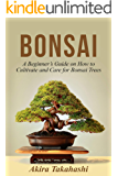 Bonsai: A Beginner's Guide on How to Cultivate and Care for Bonsai Trees