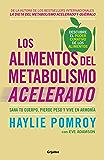 Los alimentos del metabolismo acelerado (Colección Vital): Sana tu cuerpo, pierde peso y vive en armonía