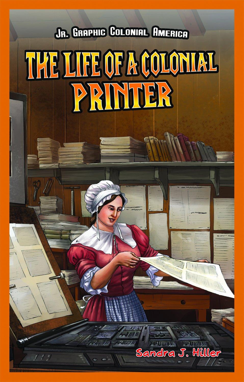 Download The Life of a Colonial Printer (JR. Graphic Colonial America) pdf epub