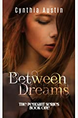 Between Dreams (The Pendant Series Book 1) Kindle Edition