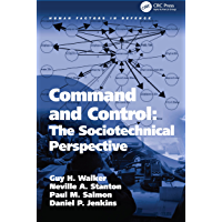 Command and Control: The Sociotechnical Perspective (Human Factors in Defence) (English Edition)