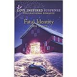 Fatal Identity (Love Inspired Suspense)