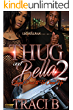 Thug and Bella: Stayed Down Until He Came Up 2