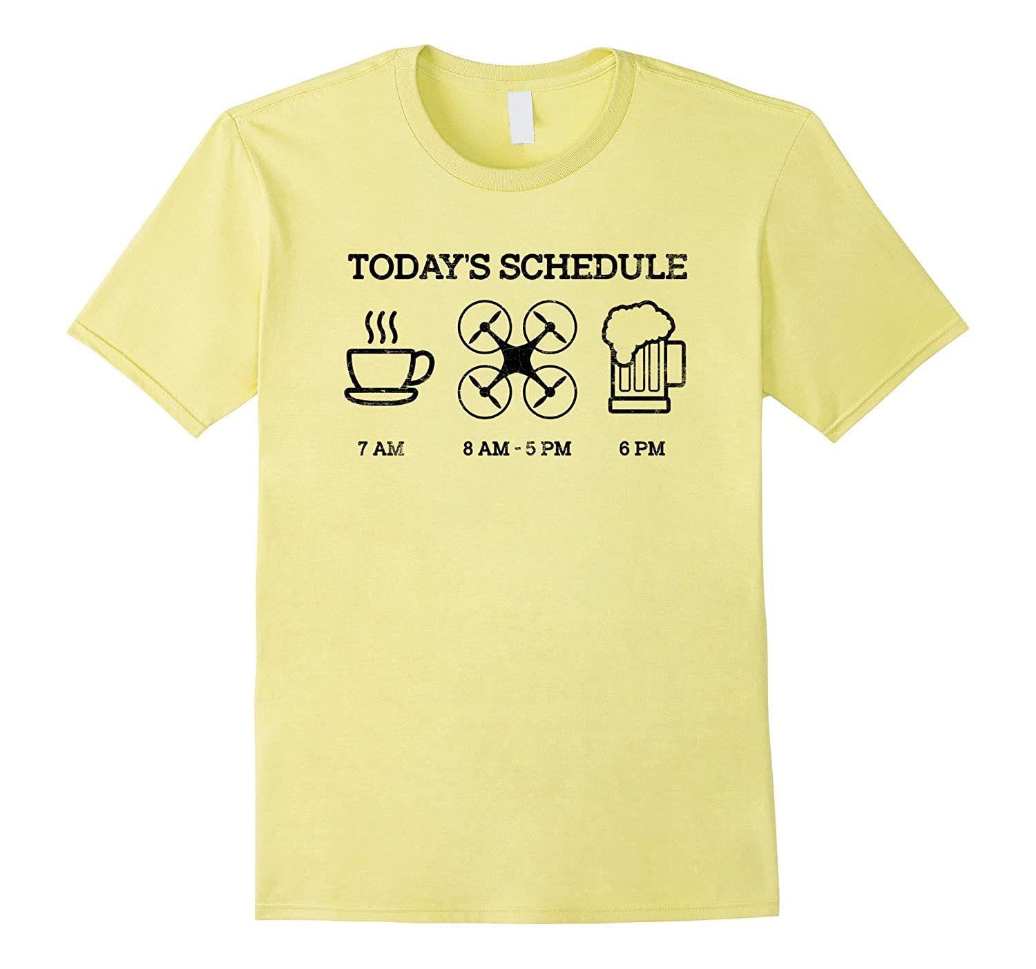4b247d8b Quadcopter Drone Flying Funny T Shirt - Today's Schedule-FL ...