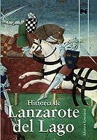 Historia De Lanzarote Del Lago: Libro De Galahot.