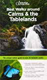 Best Walks around Cairns & the Tablelands: The unique quide to over 45 fantastic walks