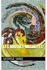 Les Maîtres Mosaïstes (French Edition) Kindle Edition