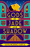 Gods of Jade and Shadow: A wildly imaginative historical fantasy