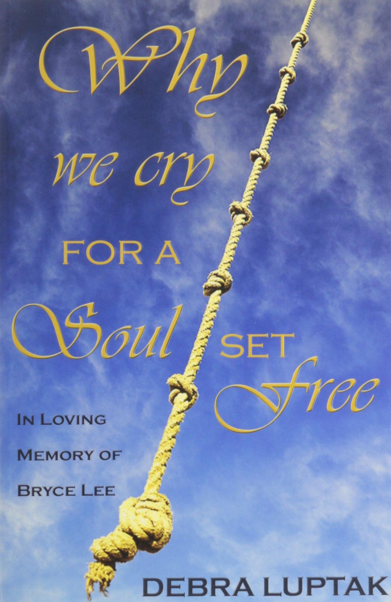 Why we Cry for a Soul Set Free pdf epub