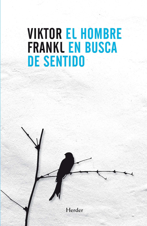 El hombre en busca de sentido: Amazon.es: Frankl, Viktor Emil ...