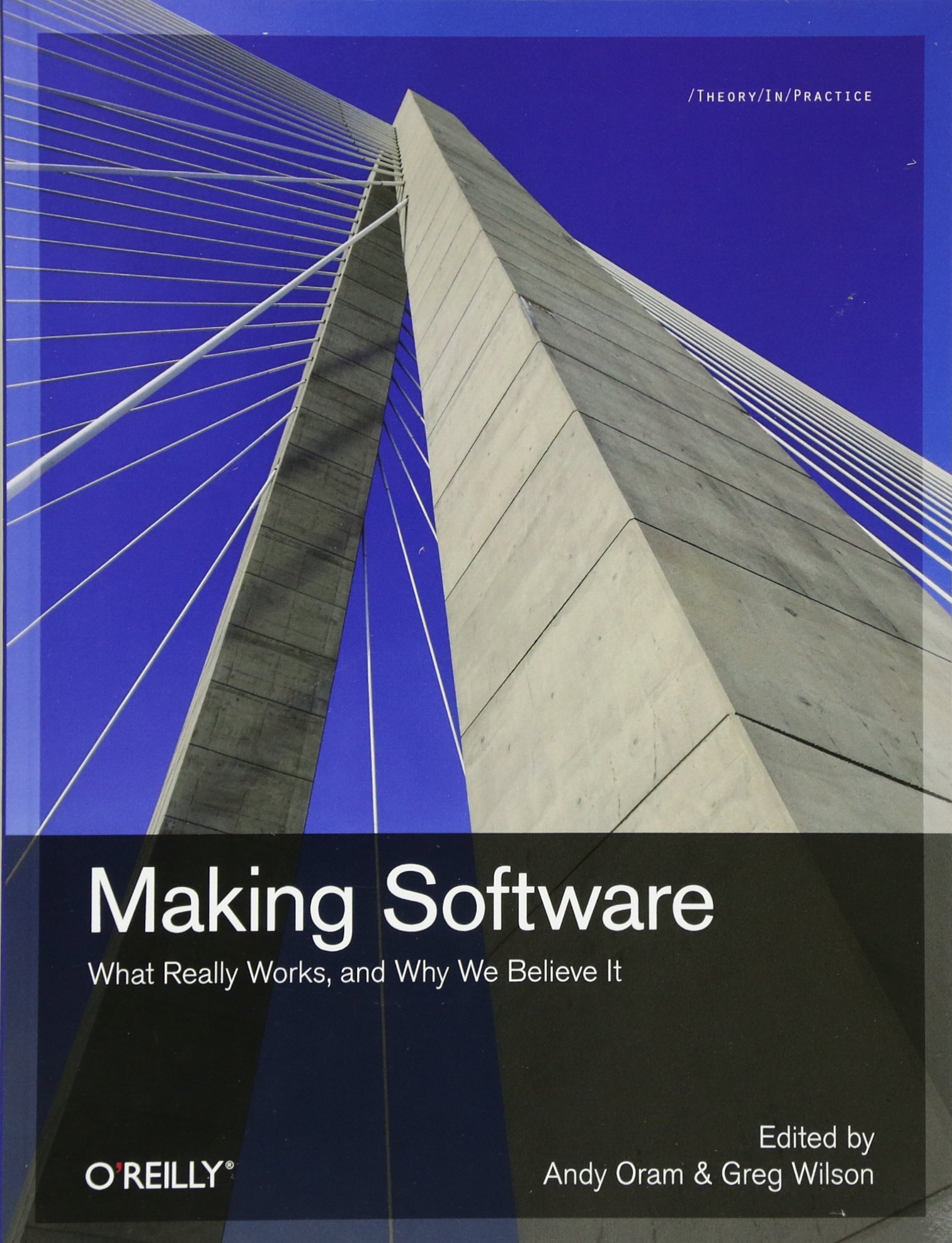 Making Software: What Really Works, And Why We Believe It: Andy Oram, Greg  Wilson: 9780596808327: Books  Amazon