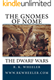 The Gnomes of Nome: The Dwarf Wars