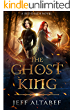 The Ghost King: An Epic Fantasy Adventure (Red Death Book 2)