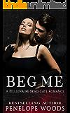 Beg Me: A Billionaire Syndicate Romance