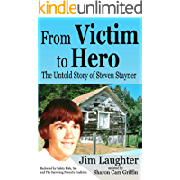 From Victim to Hero: The Untold Story of Steven Stayner