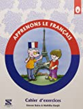 Apprenons Le Francais - 0: Cahier d'exercises