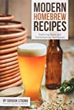 Modern Homebrew Recipes: Exploring Styles and Contemporary Techniques
