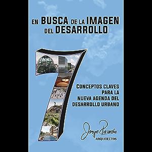 En Busca de la Imagen del Desarrollo ( spanish - english edition ): 7 Conceptos Claves para la Nueva Agenda del…