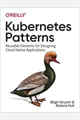Kubernetes Patterns: Reusable Elements for Designing Cloud-Native Applications Paperback