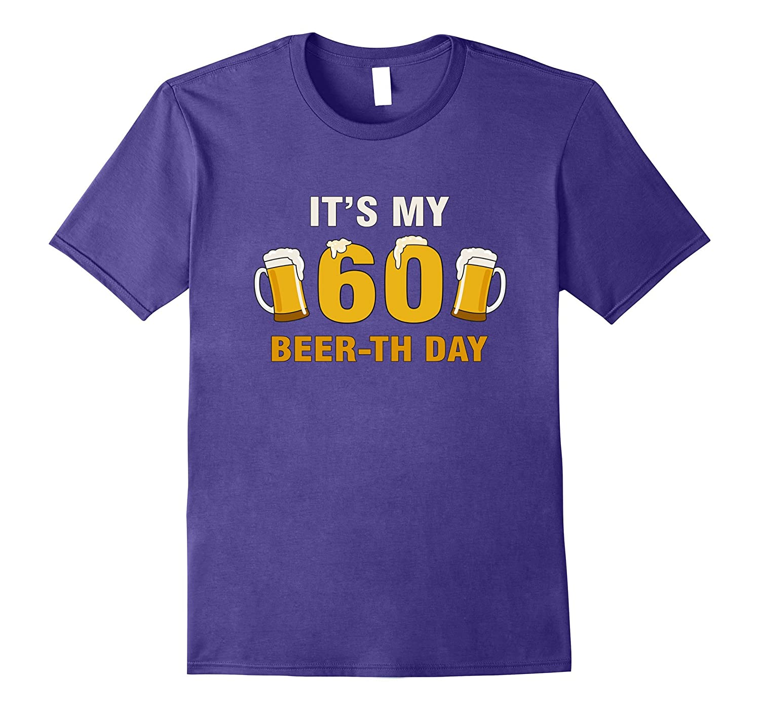 It's My 60th Beer-th Day T-Shirt Funny Birthday Cheer Pun-Art
