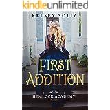 First Addition: Hemlock Academy Book 1